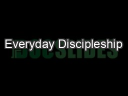 Everyday Discipleship PowerPoint PPT Presentation