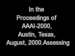 In the Proceedings of AAAI-2000, Austin, Texas, August, 2000.Assessing