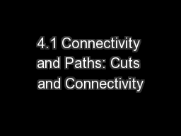4.1 Connectivity and Paths: Cuts and Connectivity