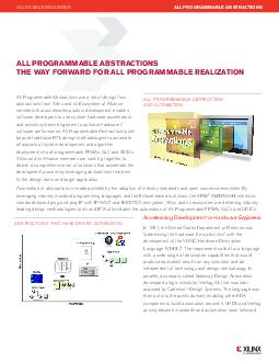 All Programmable Abstractions are a set of design flow abstractions from Xilinx and its Ecosystem of Alliance members that accelerates product development enables software developers to use custom ha