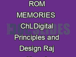Chapter  IMPLEMENTATION OF COMBINATIONAL LOGIC BY STANDARD ICs and PROGRAMMABLE ROM MEMORIES  ChLDigital Principles and Design Raj Kamal Pearson Education   Lesson  Programmed Read Only Memory PROM