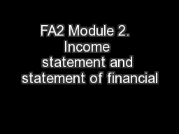 FA2 Module 2.  Income statement and statement of financial