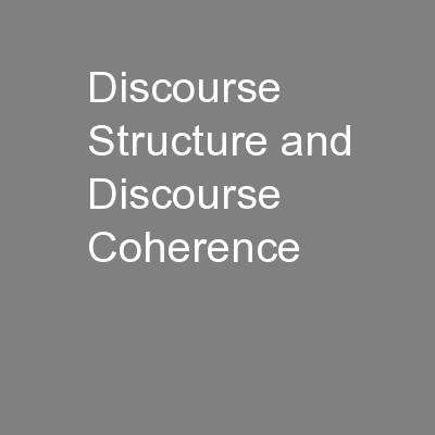 Discourse Structure and Discourse Coherence