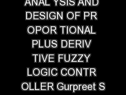 ANAL YSIS AND DESIGN OF PR OPOR TIONAL PLUS DERIV TIVE FUZZY LOGIC CONTR OLLER Gurpreet S