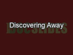 Discovering Away