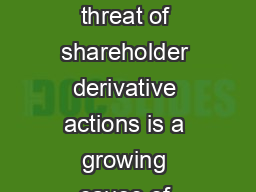Recent developments in shareholder derivative suits The threat of shareholder derivative actions is a growing cause of concern for corporate directors and ofcers