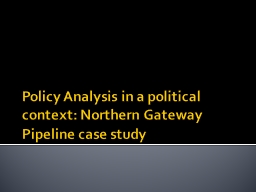 Policy Analysis in a political context: Northern Gateway Pi