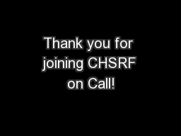 Thank you for joining CHSRF on Call!