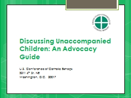 Discussing Unaccompanied Children: An Advocacy Guide PowerPoint PPT Presentation