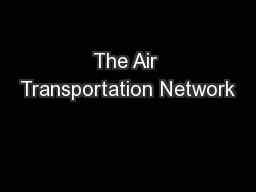 The Air Transportation Network PowerPoint PPT Presentation