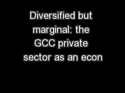 Diversified but marginal: the GCC private sector as an econ PowerPoint PPT Presentation