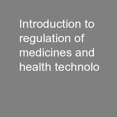 Introduction to regulation of medicines and health technolo