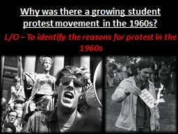 Why was there a growing student protest movement in the 196