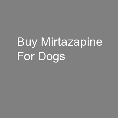 Buy Mirtazapine For Dogs