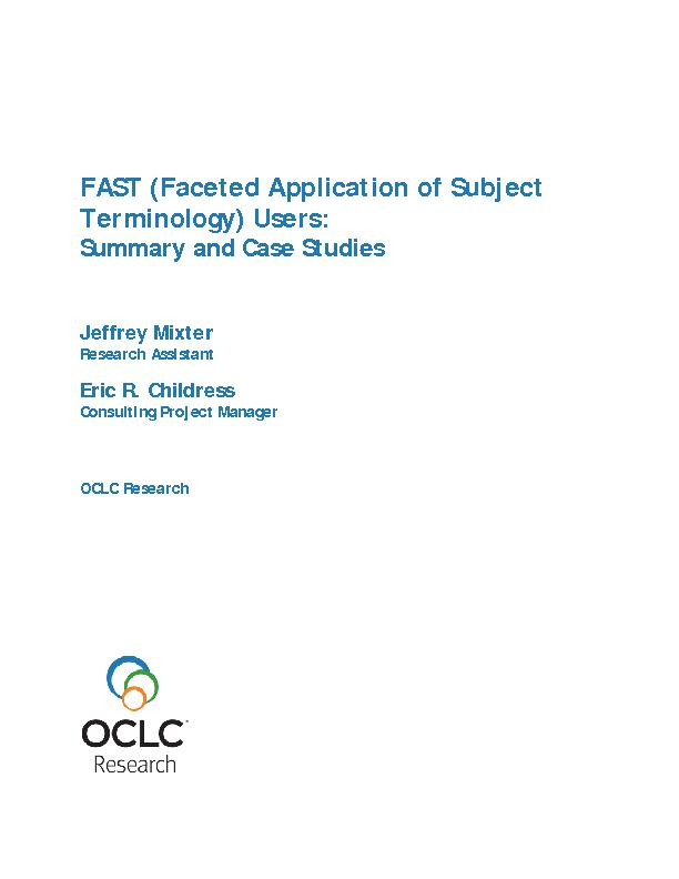 FAST (Faceted Application of Subject Terminology) Users: Summary and C