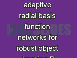 Online adaptive radial basis function networks for robust object tracking R PowerPoint PPT Presentation