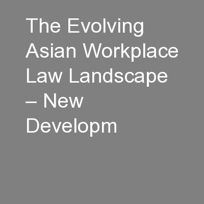 The Evolving Asian Workplace Law Landscape – New Developm