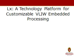 Lx: A Technology Platform for Customizable VLIW Embedded Pr