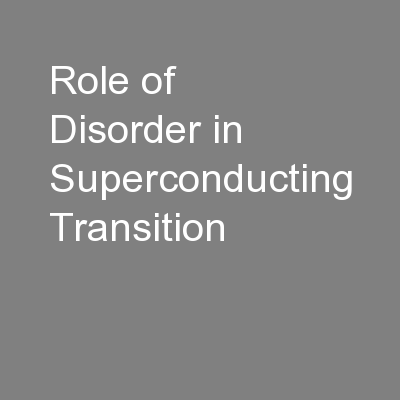 Role of Disorder in Superconducting Transition PowerPoint PPT Presentation