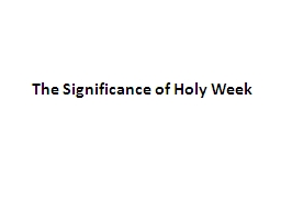 The Significance of Holy Week