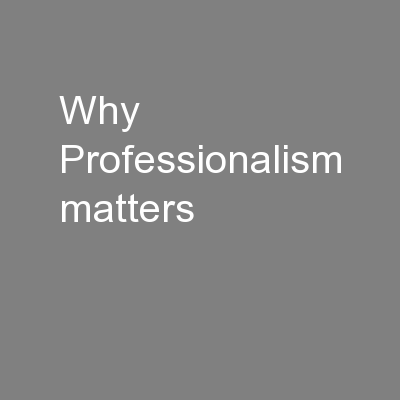Why Professionalism matters