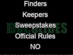 Trulia V Finders Keepers Sweepstakes Official Rules NO PURCHASE NECESSARY