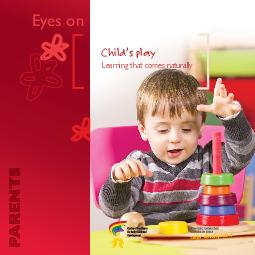 Ey es on Childs play Lear ning that comes natur all Play is an activity that sho