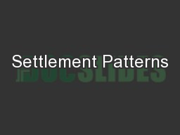 Settlement Patterns PowerPoint PPT Presentation