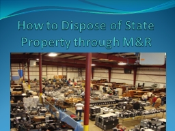 How to Dispose of State Property through M&R