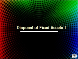 Disposal of Fixed Assets I