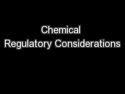 Chemical Regulatory Considerations PowerPoint PPT Presentation