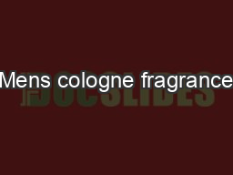 Mens cologne fragrance PDF document - DocSlides