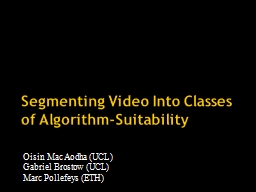 Segmenting Video Into Classes of Algorithm-Suitability PowerPoint PPT Presentation