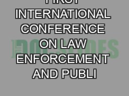 FIRST INTERNATIONAL CONFERENCE ON LAW ENFORCEMENT AND PUBLI