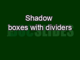 Shadow boxes with dividers PowerPoint PPT Presentation