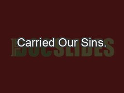 Carried Our Sins.
