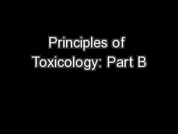 Principles of Toxicology: Part B