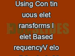 Mo deling of Disp ersion Using Con tin uous elet ransforms I elet Based requencyV elo cit Analysis M