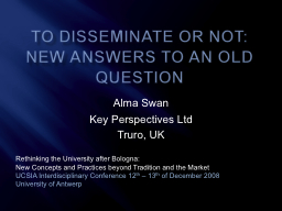To disseminate or not: new answers to an old question