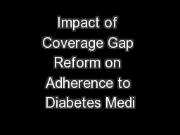 Impact of Coverage Gap Reform on Adherence to Diabetes Medi