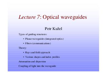 Lecture   Optical waveguides Petr Kuel Types of guiding structures  Planar waveguides integrated optics  Fibers communications Theory  Rays and field approach  Various shapes and index profiles Atten