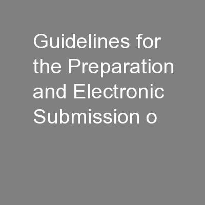 Guidelines for  the Preparation and Electronic Submission o PowerPoint PPT Presentation