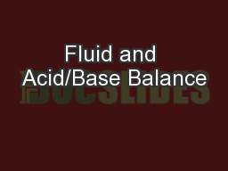 Fluid and Acid/Base Balance PowerPoint PPT Presentation