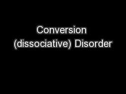 Conversion (dissociative) Disorder