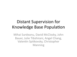 Distant Supervision for Knowledge Base Population PowerPoint PPT Presentation
