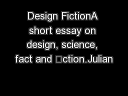 Design FictionA short essay on design, science, fact and ction.Julian