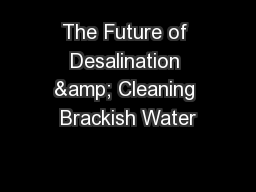 The Future of Desalination & Cleaning Brackish Water