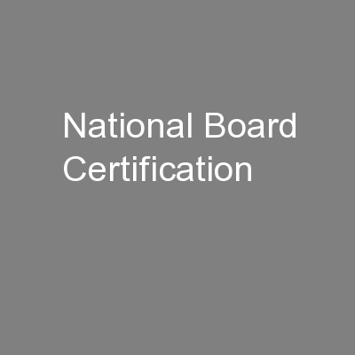 National Board Certification PowerPoint PPT Presentation