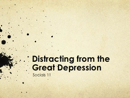 Distracting from the Great Depression PowerPoint PPT Presentation