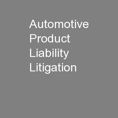 Automotive Product Liability Litigation PowerPoint Presentation, PPT - DocSlides